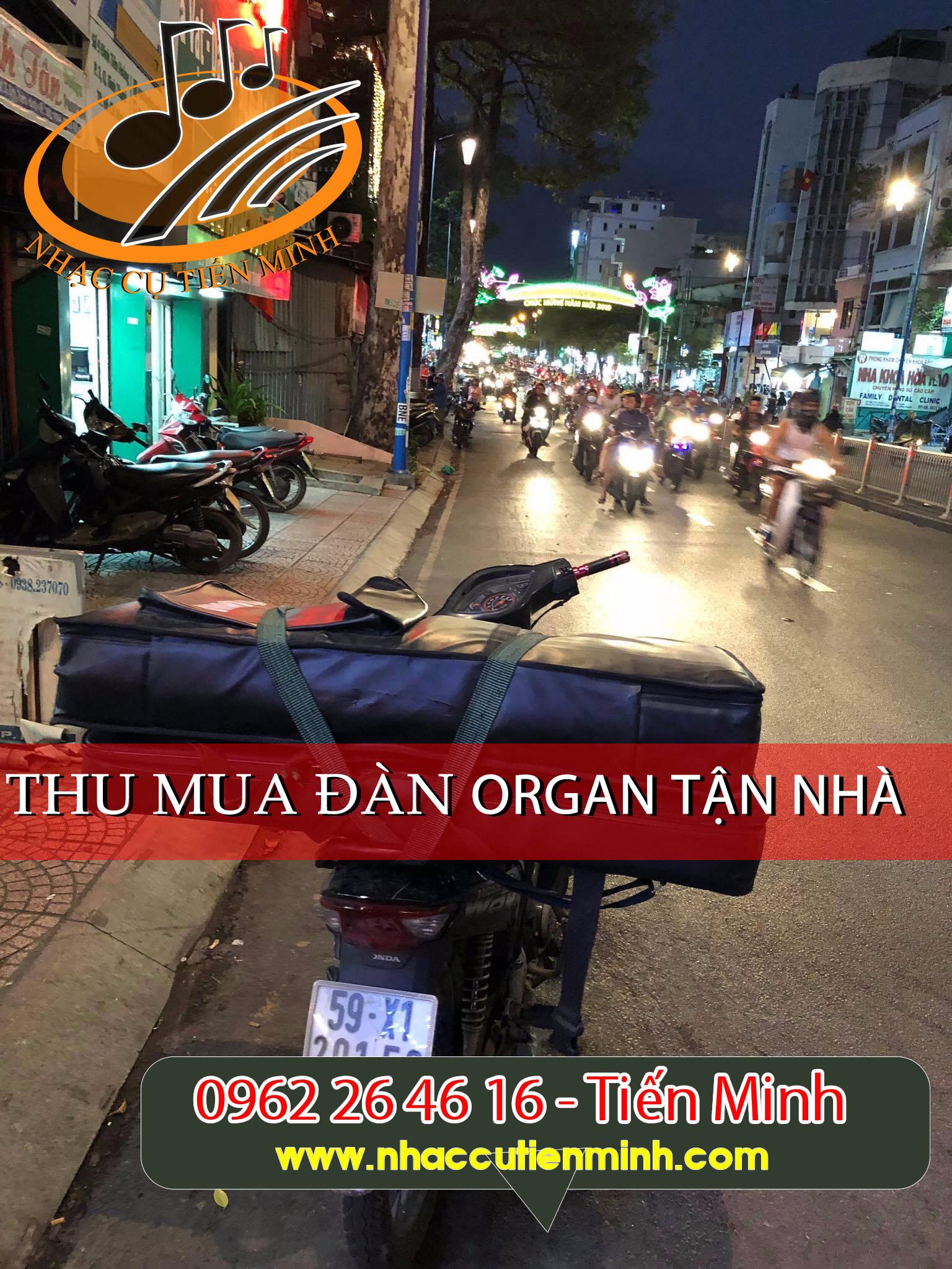 Thu mua organ tại nhà khách hàng nội thành Tphcm